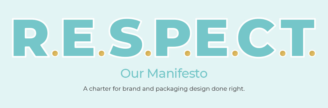 RESPECT - Our Manifesto : A charter for brand and packaging design done right.